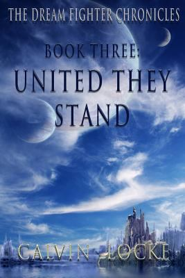 United They Stand (The Dream Fighter Chronicles Book 3)