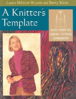 A Knitters Template Easy Steps To Book By Laura Militzer Bryant