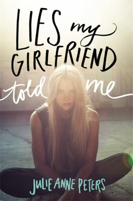 Lies-My-Girlfriend-Told-Me-by-Julie-Anne-Peters