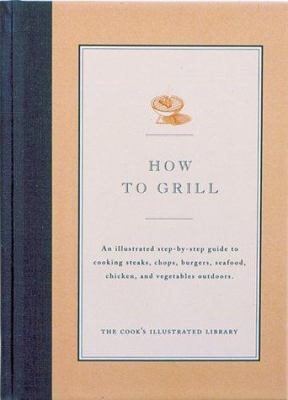 How to Grill - Book  of the Illustrated Step-By-Step Guides