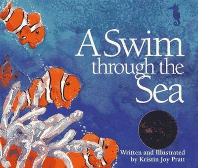 A Swim Through the Sea - Kristin Joy Pratt