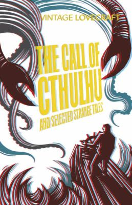 The Call of Cthulhu and Selected Strange Tales 0099528487 Book Cover