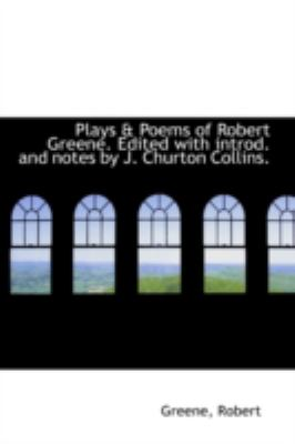 Paperback Plays and Poems of Robert Greene Edited with Introd and Notes by J Churton Collins Book