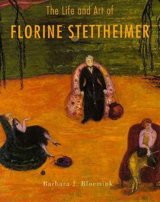 The Life and Art of Florine Stettheimer - Barbara J. Bloemink