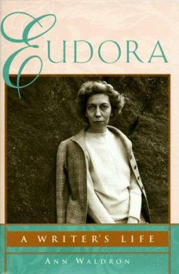Eudora Welty : A Writer's Life - Ann Waldron
