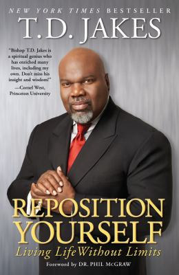Reposition Yourself Reflections : Living a Life Without Limits - T. D. Jakes