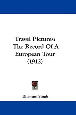 Hardcover Travel Pictures : The Record of A European Tour (1912) Book