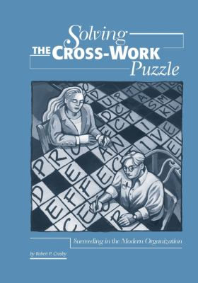 The Cross-Functional Workplace : Matrixed Project and Task Success - Robert P. Crosby