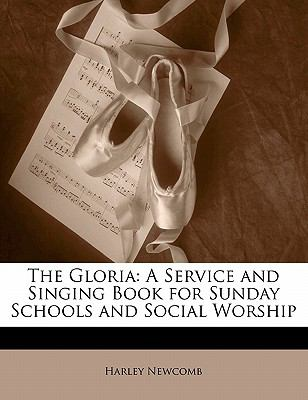 Paperback The Glori : A Service and Singing Book for Sunday Schools and Social Worship Book