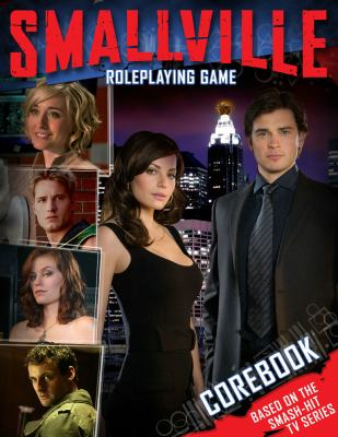 Smallville Roleplaying Game - Cam Banks; Joseph Blomquist; Roberta Olson; Mary Blomquist; Josh Roby