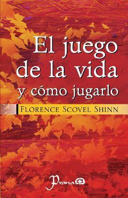El Juego de la Vida y Como Jugarlo - Florence Shinn