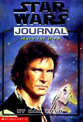 Hero for Hire, by Han Solo (Star Wars Journal) - Book  of the Star Wars Legends