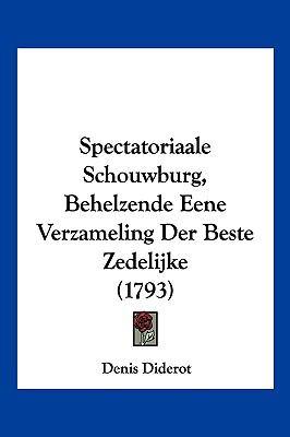 Hardcover Spectatoriaale Schouwburg, Behelzende Eene Verzameling der Beste Zedelijke Book
