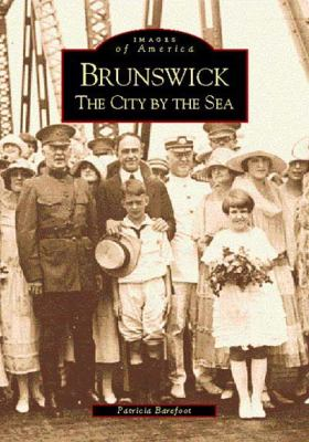 Brunswick: The City by the Sea - Book  of the Images of America: Georgia