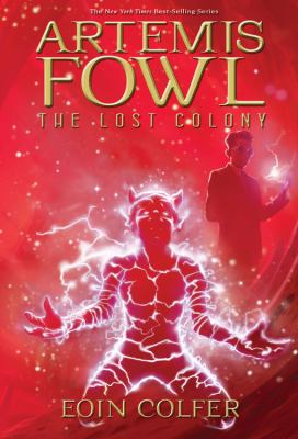 The Lost Colony - Book #5 of the Artemis Fowl