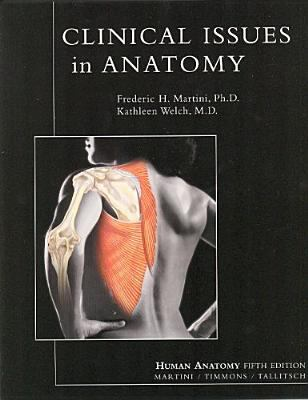 Clinical Issues In Anatomy Supplement Book By Frederic H Martini