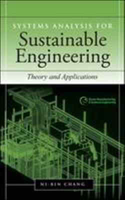 Systems Analysis for Sustainability Engineering : Theory and Applications - Ni-Bin Chang