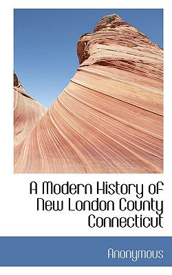 Paperback A Modern History of New London County Connecticut Book