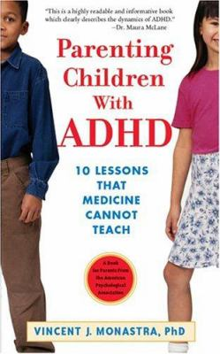 Paperback Parenting Children with ADHD : 10 Lessons That Medicine Cannot Teach Book
