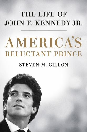 Hardcover America's Reluctant Prince : The Life of John F. Kennedy Jr. Book