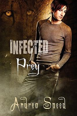 Infected : Prey - Andrea Speed