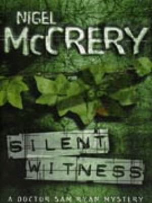 RELOADED  Dr. Samantha Ryan Mystery Series- Silent Witness   -  Nigel McCrery