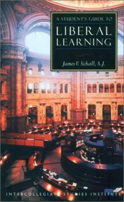 Paperback A Student's Guide to Liberal Learning Book