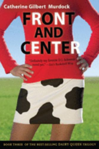 Front and Center - Book #3 of the Dairy Queen