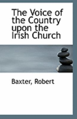 Paperback The Voice of the Country upon the Irish Church Book