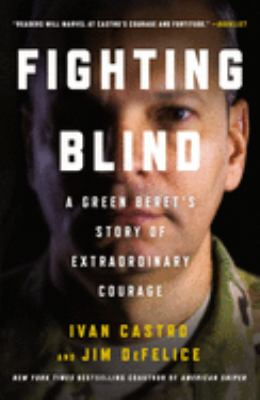Paperback Fighting Blind : A Green Beret's Story of Extraordinary Courage Book