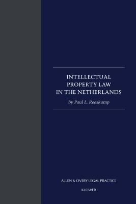 Intellectual Property Rights in the Netherlands - Paul L. Reeskamp