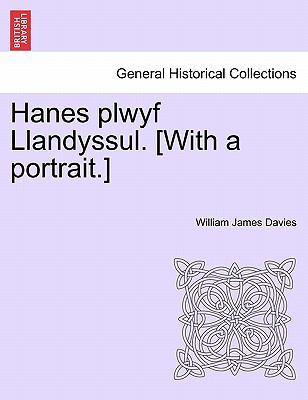 Hanes Plwyf Llandyssul [with a Portrait ] - William James Davies