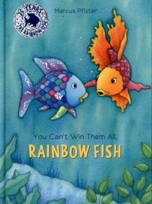 You can 39 t win them all rainbow fish book by marcus pfister for Rainbow fish author