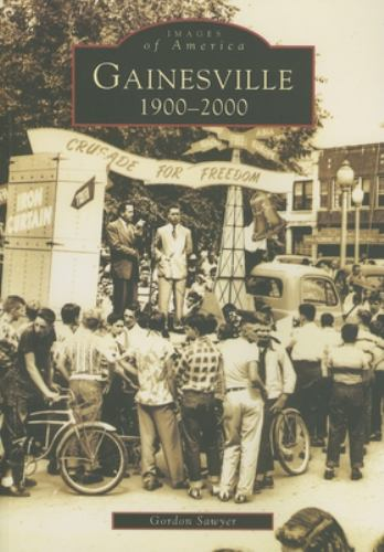 Gainesville: 1900-2000 - Book  of the Images of America: Georgia