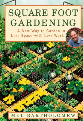 Paperback Square Foot Gardening : A New Way to Garden in Less Space with Less Work Book