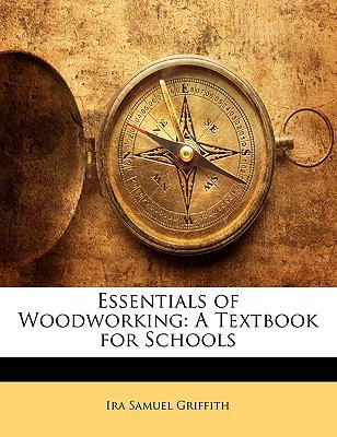 Paperback Essentials of Woodworking : A Textbook for Schools Book