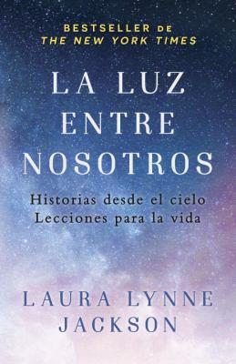 La Luz Entre Nosotros - Laura Lynne Jackson
