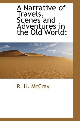 Paperback A Narrative of Travels, Scenes and Adventures in the Old World Book