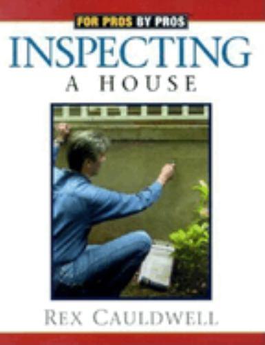 inspecting a house for pros by pros book by rex cauldwell rh thriftbooks com rex cauldwell book wiring a house wiring a house cauldwell