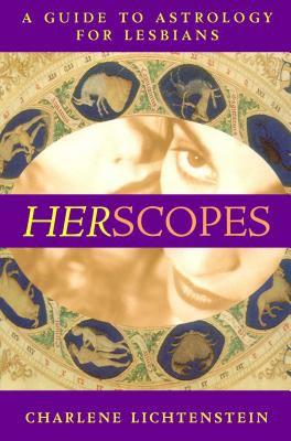 Herscopes : A Guide to Astrology for Lesbians - Charlene Lichtenstein