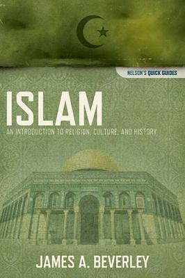 Islam : An Introduction to Religion, Culture, and History - James A. Beverley