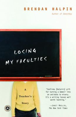 Paperback Losing My Faculties : A Teacher's Story Book