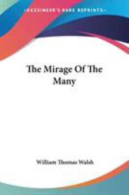 The Mirage of the Many - William Thomas Walsh