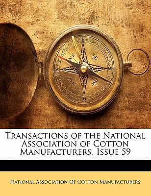 Paperback Transactions of the National Association of Cotton Manufacturers, Issue 59 Book