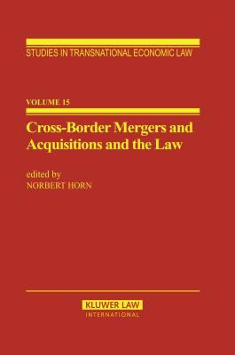 Cross-Border Mergers and Acquisitions and the Law : A General Introduction - Norbert Horn
