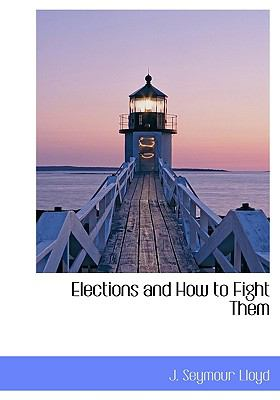 Paperback Elections and How to Fight Them Book