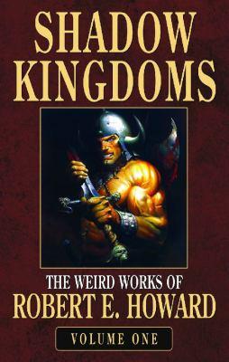 Robert E. Howard's Weird Works Volume 1: Shadow... 0809562367 Book Cover