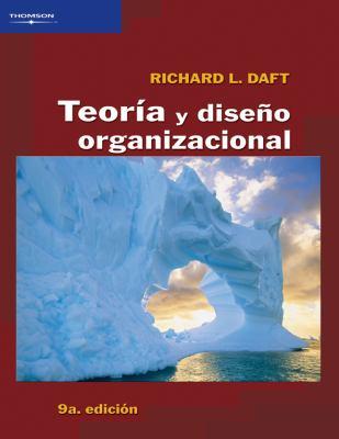 Teoria y diseno organizacional/ Organization Theory And Design (Spanish Edition) - Daft, Richard L.