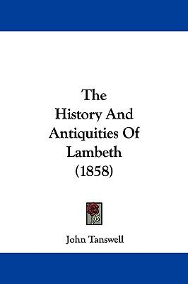 Hardcover The History and Antiquities of Lambeth Book