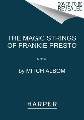 The Magic Strings of Frankie Presto book by Mitch Albom